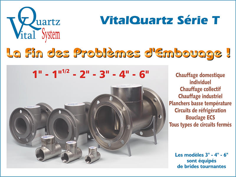 Les appareils VitalQuartz Série T : la fin des problèmes d'embouage.